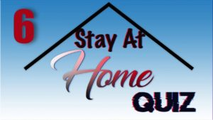 Stay At Home Quiz – Episode 6