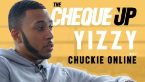The Cheque Up – Yizzy || 'Respect The Prince'