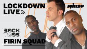 BackTo95 x Firin Squad   Lockdown Live 007    Rinse FM