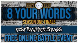 Don't Flop: 8 Your Words | Post Traumatic Stress | Free Online Event