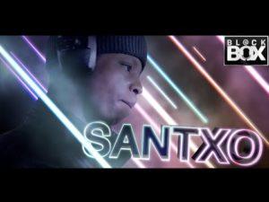 SANTXO || BL@CKBOX Ep. 72