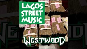Westwood – Lagos Street Music – new Afrobeats hits mix