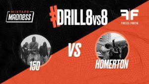 #Drill8vs8: 150 vs Homerton | @MixtapeMadness @FinesseForeva