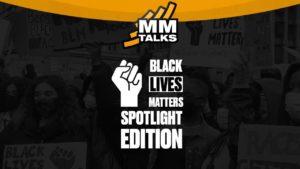 #MMTalks: Black Lives Matter Spotlight Edition | @MixtapeMadness