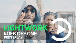 #OFB Dee One – Lightwork Freestyle | Pressplay