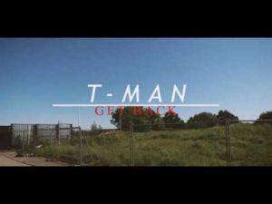Tman – Get back | Music Video [WHOSDABOSS]