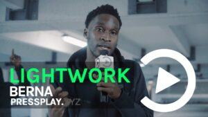 Berna – Lightwork Freestyle | Pressplay