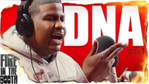 DNA – Fire In The Booth