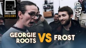 GEORGIE ROOTS VS FROST | Don't Flop Rap Battle | Small Room Sessions