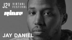 Jay Daniel   J2v Virtual Festival   Rinse FM