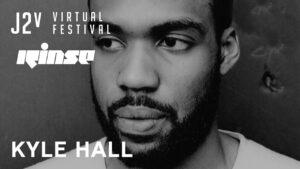 Kyle Hall | J2v Virtual Festival | Rinse FM