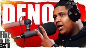 Deno – Fire in the Booth