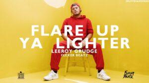 Leeroy Grudge x FlexerBeatz – Flare Up Ya Lighter (2RD) [Official Video]
