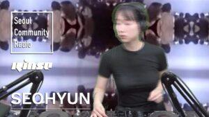 Seohyun | Seoul Community Radio x Rinse FM