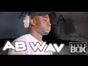 AB Wav || BL@CKBOX Ep. 11