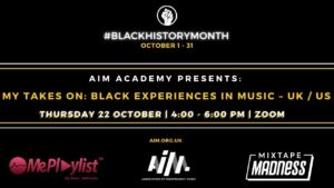 AIM Academy presents: My Takes On – Black Experiences in Music UK / US