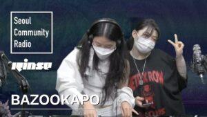 Bazookapo (Kisewa & Arexibo) | Seoul Community Radio x Rinse FM