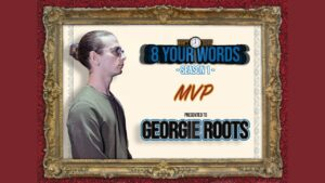 Georgie Roots: 8 Your Words Season 1 MVP | Don't Flop Music