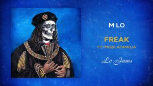 M Lo – Freak Ft. MissLaFamilia | @MixtapeMadness