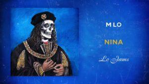 M Lo – Nina | @MixtapeMadness