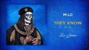 M Lo – They Know Ft. F1 | @MixtapeMadness