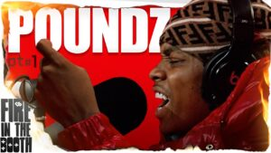 Poundz – Fire in the Booth