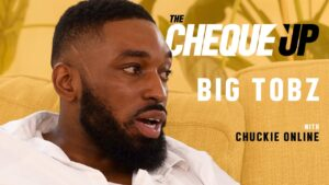 The Cheque Up – Big Tobz || 'It Could Have Been Worse'