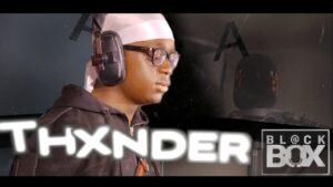 Thxnder || BL@CKBOX Ep. 30