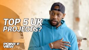 Top 5 UK Projects?…Of All Time!!    POINT OF VIEW (EP.2)