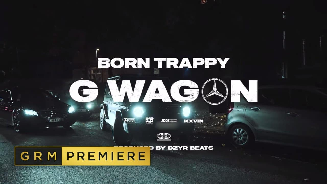 Born Trappy – G Wagon [Music Video] | GRM Daily