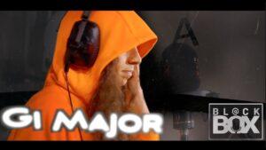 Gi Major || BL@CKBOX Ep. 53
