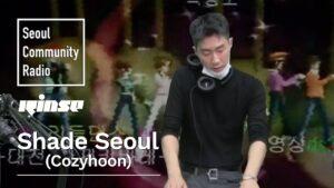 Shade Seoul (Cozyhoon) | Seoul Community Radio x Rinse FM