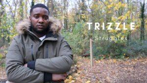 Trizzle – Struggles (MusicVideo)