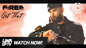 Firee Young – Get That [Music Video] | Link Up TV