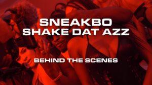 SNEAKBO – Shake Dat AZZ [Behind The Scenes] | @Sneakbo