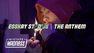 Esskay Studios – Anthem (Music Video) | @MixtapeMadness