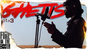Ghetts – Fire in the Booth pt3