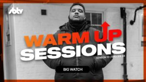 Big Watch | Warm Up Sessions [S10.EP24]: SBTV