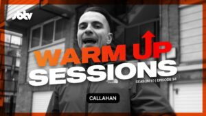 Callahan | Warm Up Sessions [S10.EP34]: SBTV
