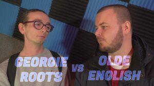 GEORGIE ROOTS VS OLDE ENGLISH | Don't Flop Rap Battle