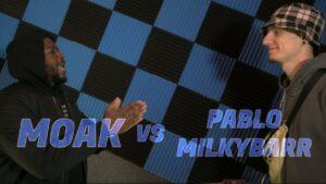 MOAK VS PABLO MILKYBARR   Don't Flop Rap Battle