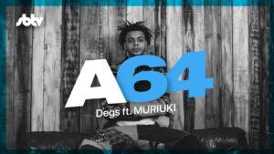 Degs ft. MURIUKI   Poveglia x Maisha [A64]:SBTV