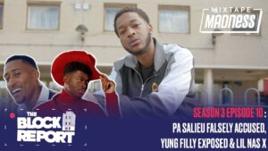 Pa Salieu Falsely Accused, Yung Filly Exposed & Lil Nas X – The Block Report S3EP9 | @MixtapeMadness
