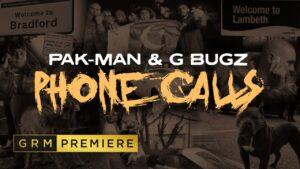 Pak-Man & G Bugz – Phone Calls [Music Video]   GRM Daily