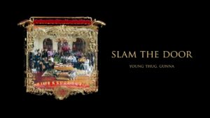 Young Stoner Life, Young Thug & Gunna – Slam The Door [Official Audio]