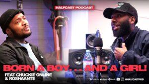 Born A BOY……..And A GIRL!!    Halfcast Podcast