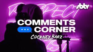 Cockney Barz | #CommentsCorner [S2.EP1]: SBTV