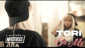 Tori – Oh My (Music Video) | @MixtapeMadness