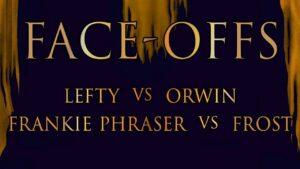 Next In Line Face-Offs: Eurgh Fan Q&A, Frankie Phraser Vs Frost + Lefty Vs Orwin
