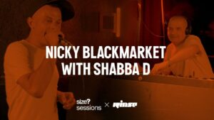 size? sessions: Nicky Blackmarket with Shabba D